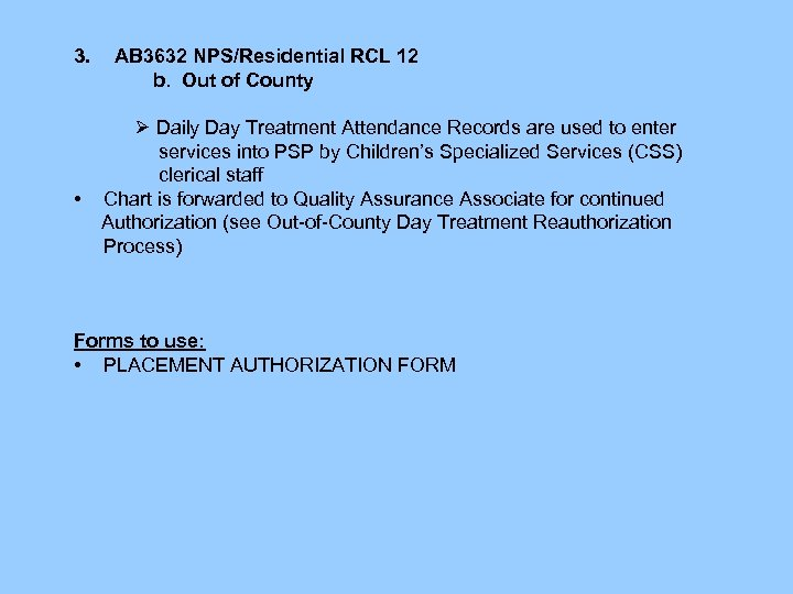 3. • AB 3632 NPS/Residential RCL 12 b. Out of County Daily Day Treatment