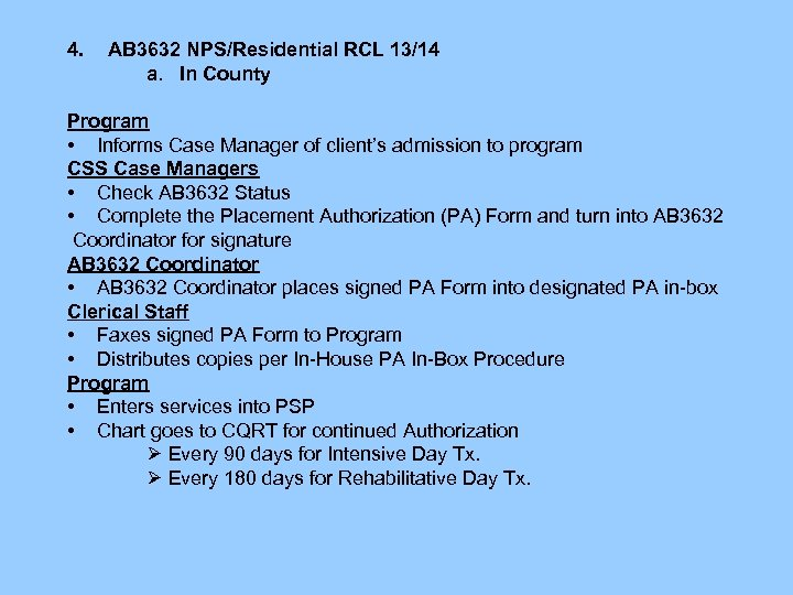 4. AB 3632 NPS/Residential RCL 13/14 a. In County Program • Informs Case Manager