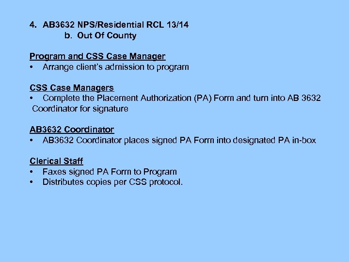 4. AB 3632 NPS/Residential RCL 13/14 b. Out Of County Program and CSS Case