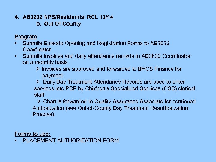 4. AB 3632 NPS/Residential RCL 13/14 b. Out Of County Program • Submits Episode