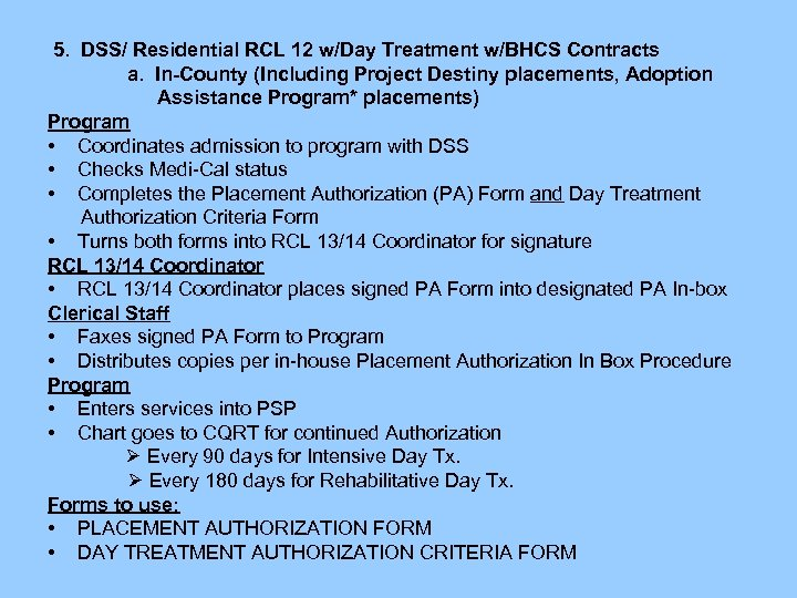 5. DSS/ Residential RCL 12 w/Day Treatment w/BHCS Contracts - a. In-County 5. DSS/