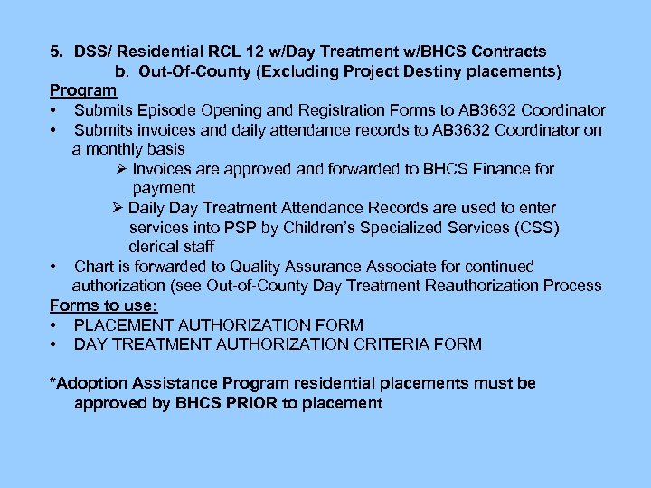 5. DSS/ Residential RCL 12 w/Day Treatment w/BHCS Contracts b. Out-Of-County (Excluding Project Destiny