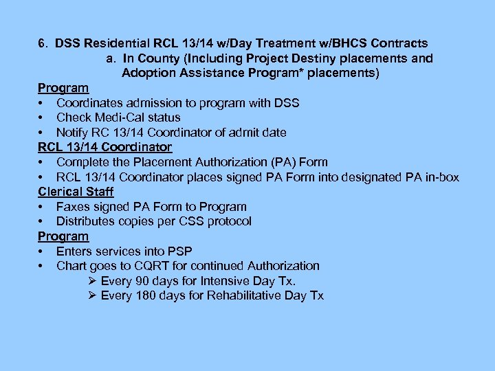 6. DSS Residential RCL 13/14 w/Day Treatment w/BHCS Contracts a. In County (Including Project