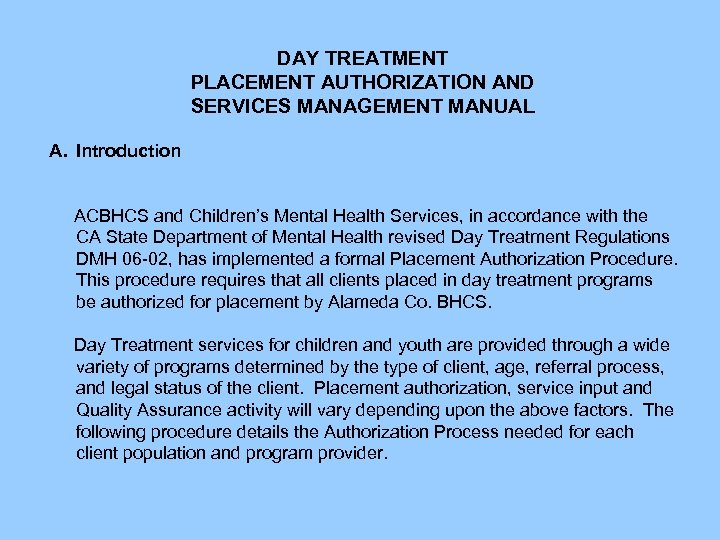 DAY TREATMENT PLACEMENT AUTHORIZATION AND SERVICES MANAGEMENT MANUAL A. Introduction ACBHCS and Children's Mental