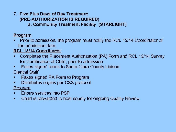 7. Five Plus Days of Day Treatment (PRE-AUTHORIZATION IS REQUIRED) a. Community Treatment Facility