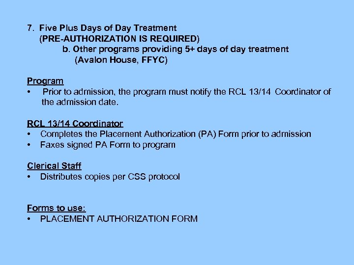 7. Five Plus Days of Day Treatment (PRE-AUTHORIZATION IS REQUIRED) b. Other programs providing