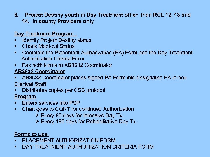 8. Project Destiny youth in Day Treatment other than RCL 12, 13 and 14,