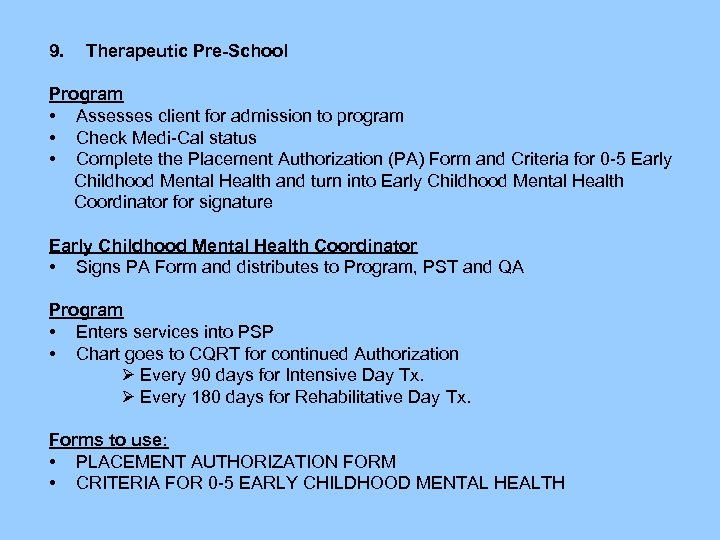 9. Therapeutic Pre-School 9. Therapeutic Pre-School Program • Assesses client for admission to program