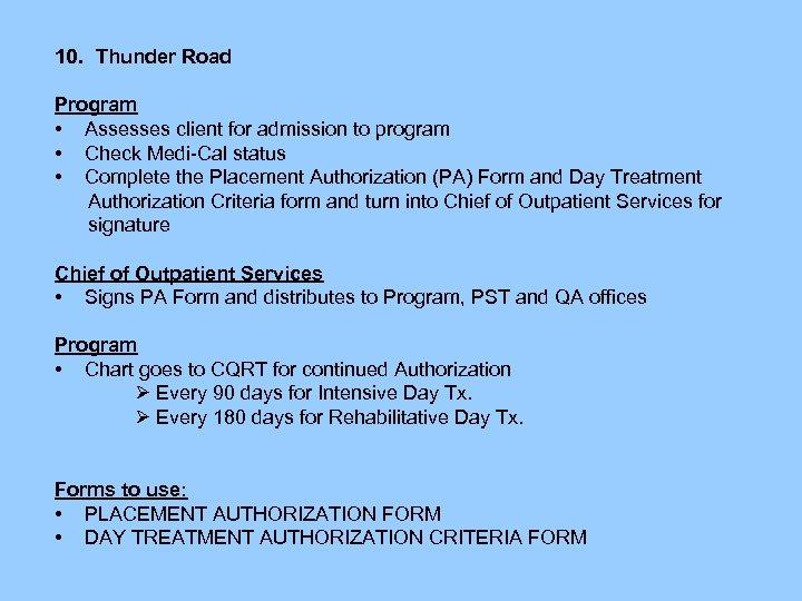 10. Thunder Road Program • Assesses client for admission to program • Check Medi-Cal