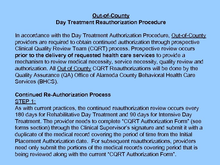 Out-of-County Day Treatment Reauthorization Procedure Out-of-County - Day Treatment Reauthorization Procedure In accordance with