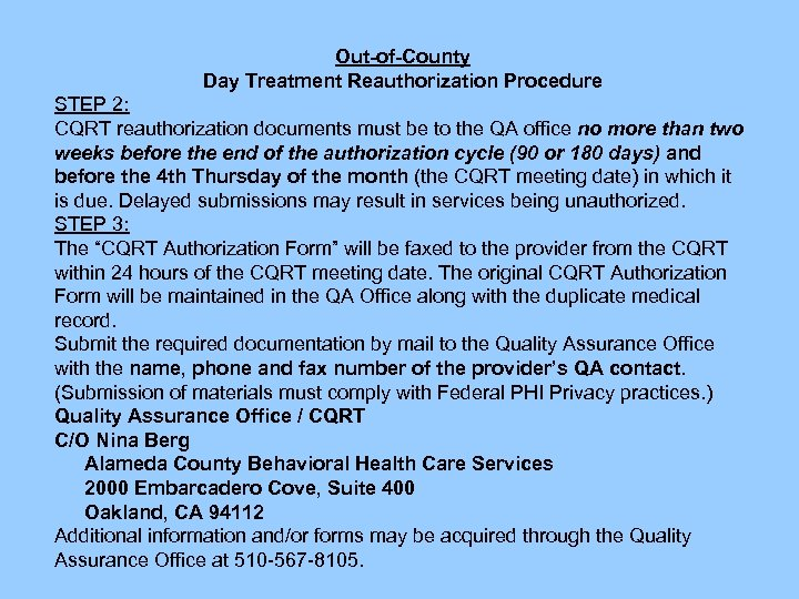 Out-of-County -Day Treatment Reauthorization Procedure (cont'd) Out-of-County Day Treatment Reauthorization Procedure STEP 2: CQRT
