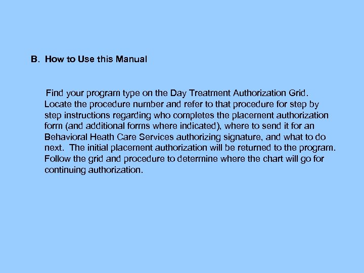 B. How to Use this Manual Find your program type on the Day Treatment