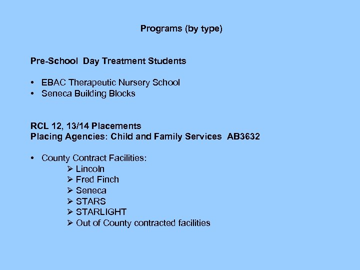 Programs (by type) Pre-School Day Treatment Students • EBAC Therapeutic Nursery School • Seneca