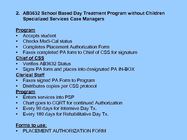 2. AB 3632 School Based Day Treatment Program without Children Specialized Services Case Managers