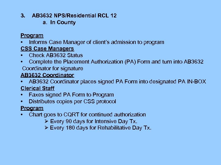 3. AB 3632 NPS/Residential RCL 12 a. In County Program • Informs Case Manager