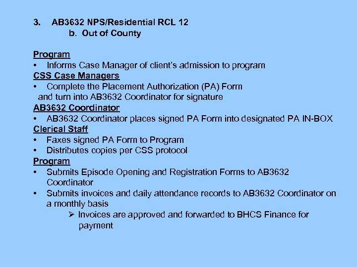 3. AB 3632 NPS/Residential RCL 12 b. Out of County Program • Informs Case