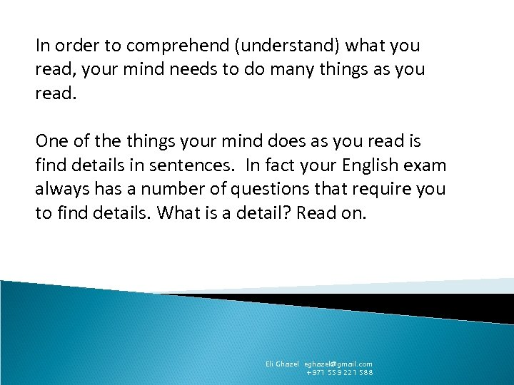 In order to comprehend (understand) what you read, your mind needs to do many