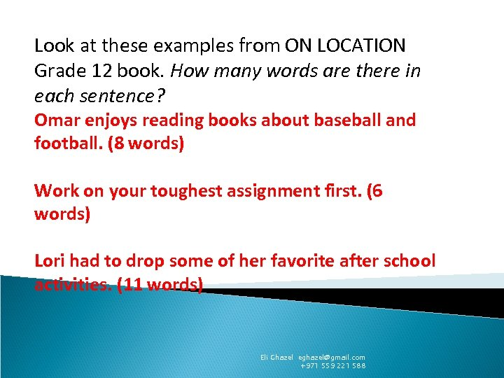 Look at these examples from ON LOCATION Grade 12 book. How many words are
