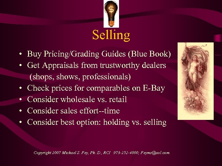 Selling • Buy Pricing/Grading Guides (Blue Book) • Get Appraisals from trustworthy dealers (shops,