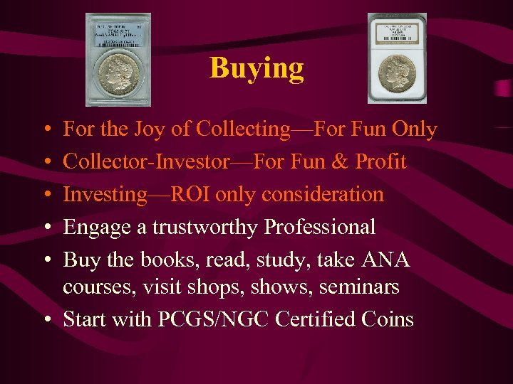 Buying • • • For the Joy of Collecting—For Fun Only Collector-Investor—For Fun &