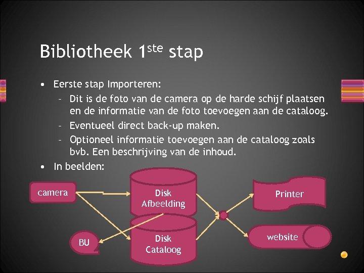 Bibliotheek 1 ste stap • Eerste stap Importeren: – Dit is de foto van