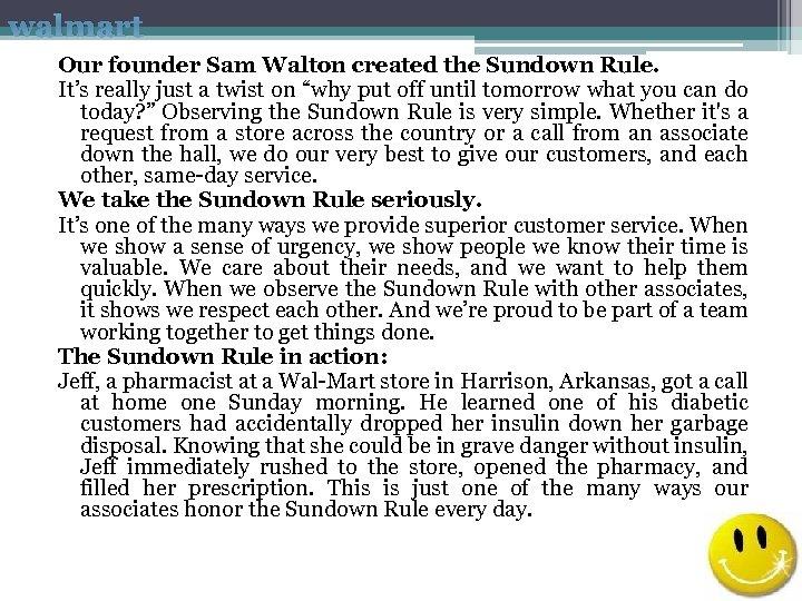 walmart Our founder Sam Walton created the Sundown Rule. It's really just a twist
