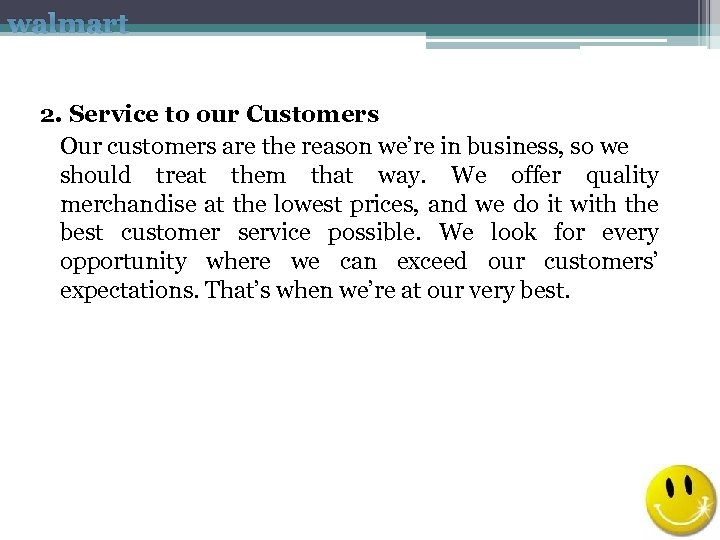walmart 2. Service to our Customers Our customers are the reason we're in business,