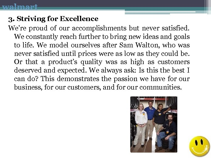 walmart 3. Striving for Excellence We're proud of our accomplishments but never satisfied. We