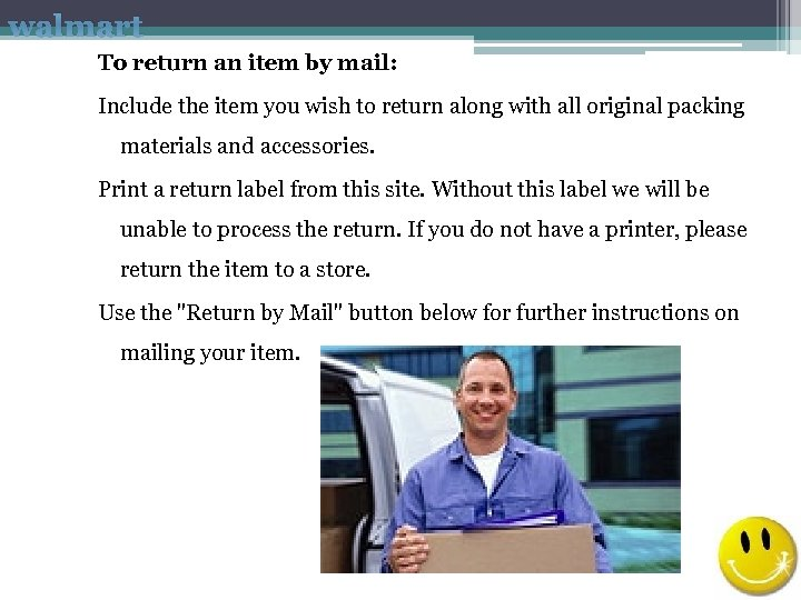 walmart To return an item by mail: Include the item you wish to return