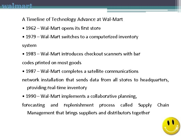 walmart A Timeline of Technology Advance at Wal‐Mart • 1962 – Wal‐Mart opens its