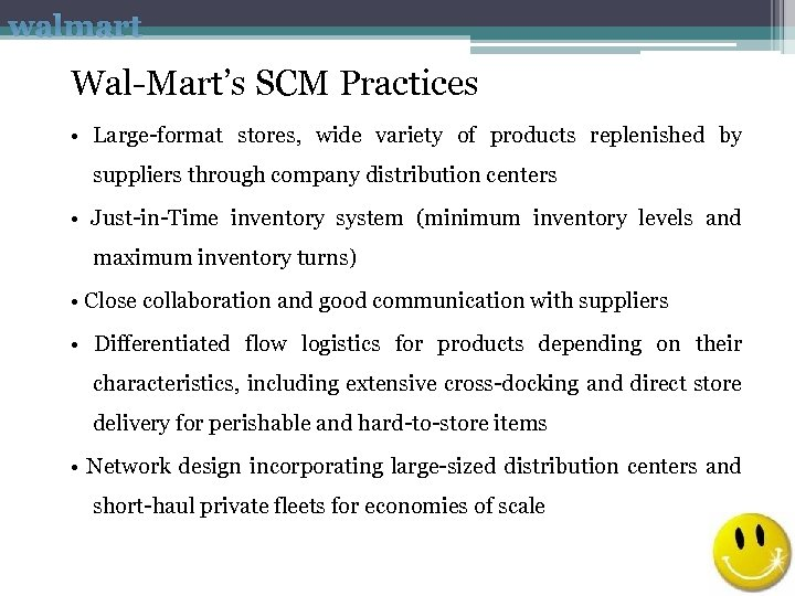 walmart Wal-Mart's SCM Practices • Large-format stores, wide variety of products replenished by suppliers
