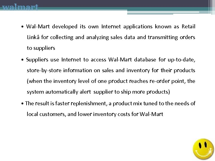 walmart • Wal‐Mart developed its own Internet applications known as Retail Linkâ for collecting