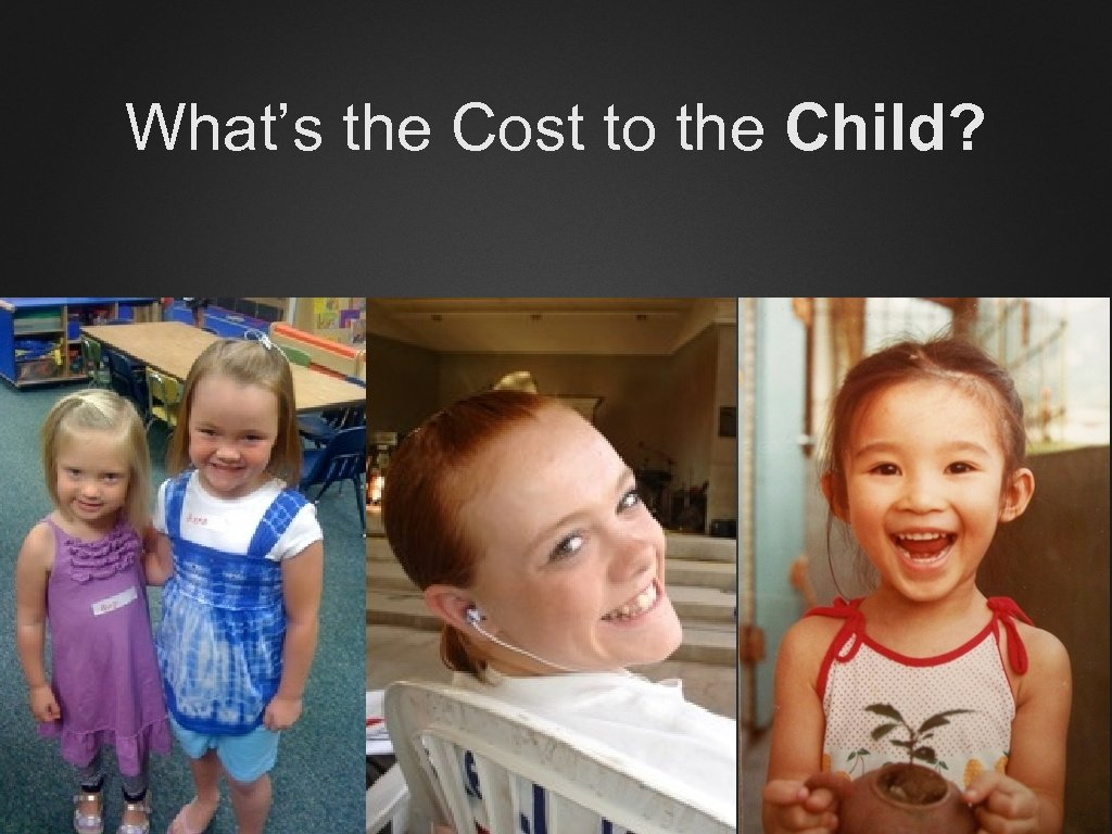 What's the Cost to the Child?