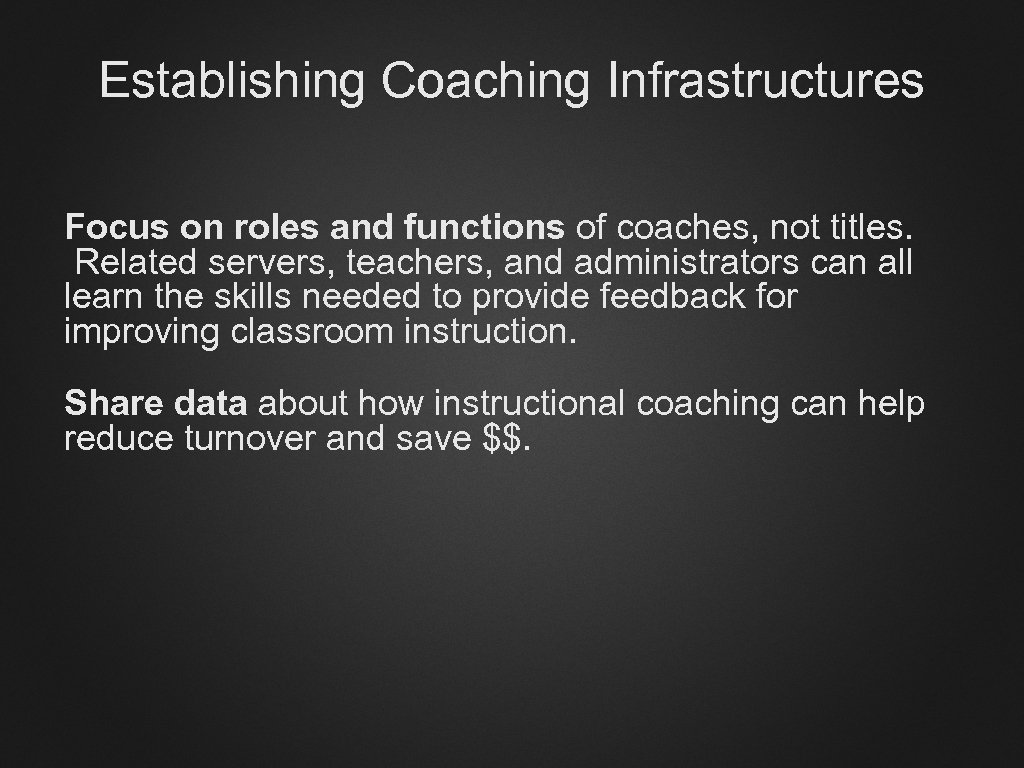 Establishing Coaching Infrastructures Focus on roles and functions of coaches, not titles. Related servers,