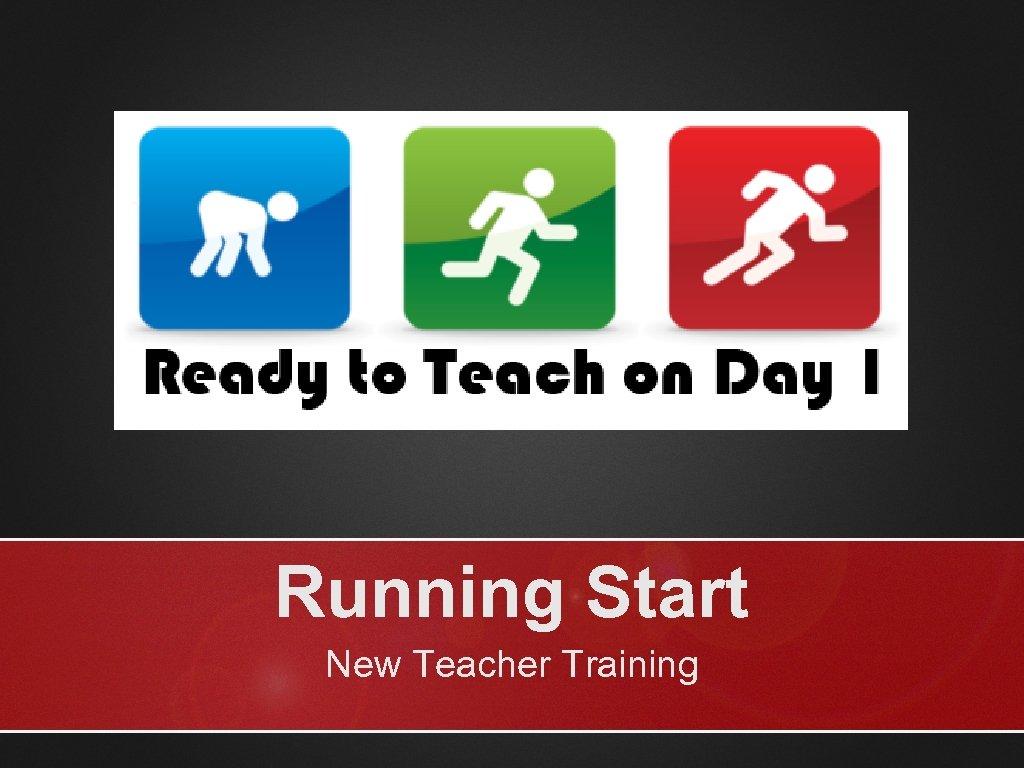 Running Start New Teacher Training