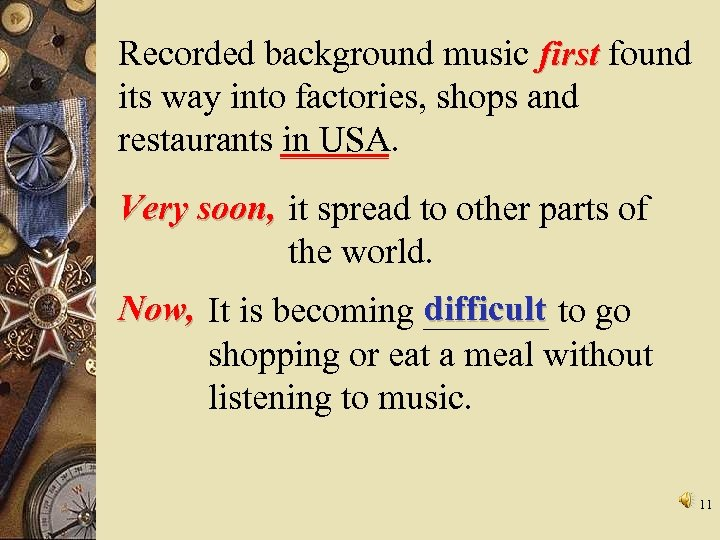 Recorded background music first found its way into factories, shops and restaurants in USA.