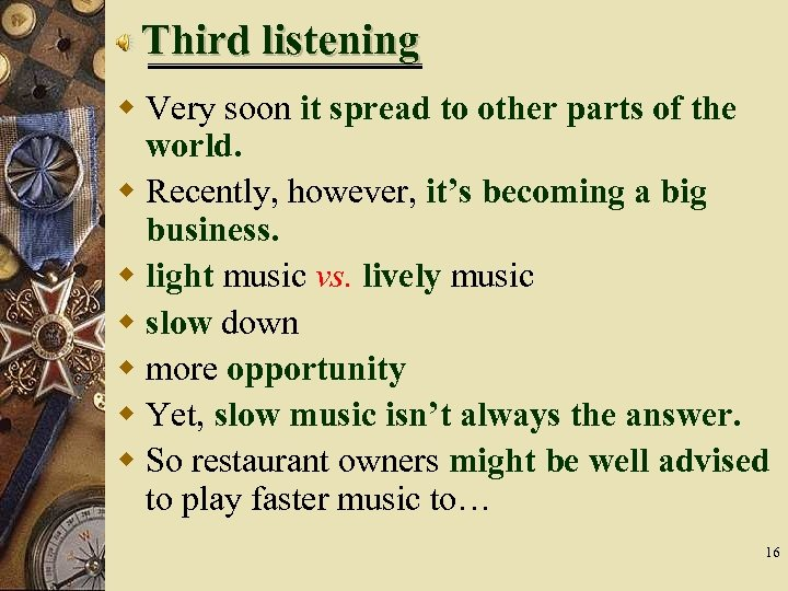 Third listening w Very soon it spread to other parts of the world. w