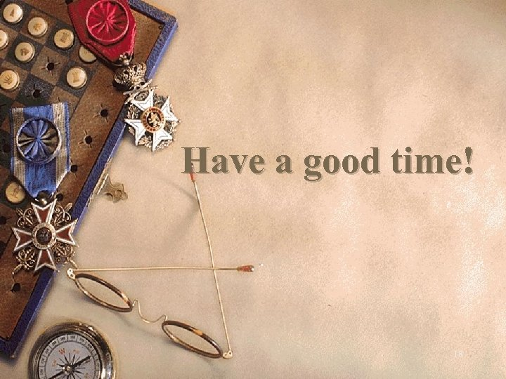 Have a good time! 18