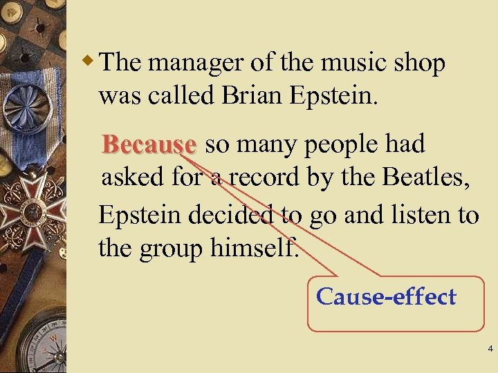 w The manager of the music shop was called Brian Epstein. Because so many
