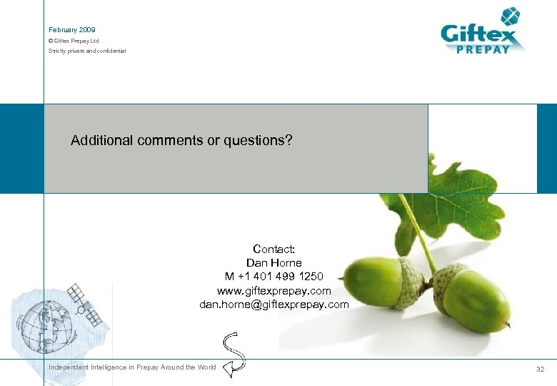February 2009 © Giftex Prepay Ltd Strictly private and confidential Additional comments or questions?