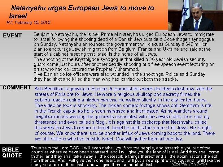 Netanyahu urges European Jews to move to Israel RT, February 15, 2015 EVENT Benjamin