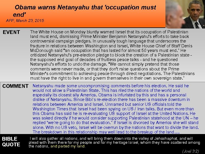 Obama warns Netanyahu that 'occupation must end' AFP, March 23, 2015 EVENT The White