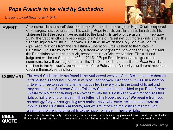 Pope Francis to be tried by Sanhedrin Breaking Israel News, July 7, 2015 EVENT