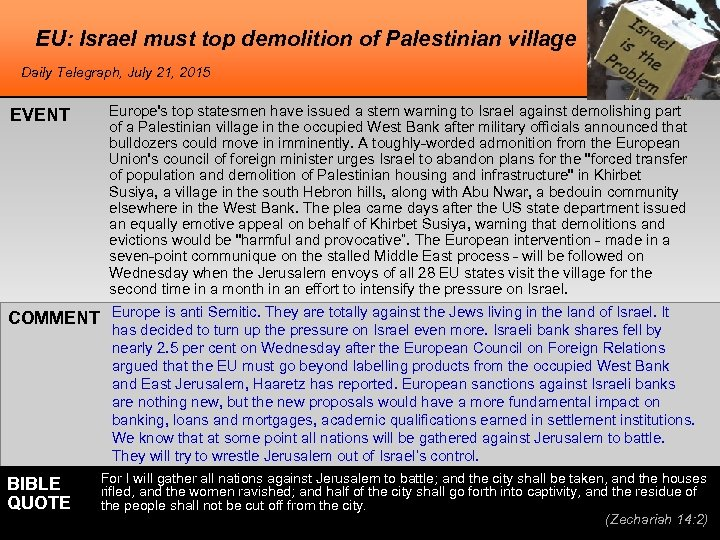 EU: Israel must top demolition of Palestinian village Daily Telegraph, July 21, 2015 EVENT
