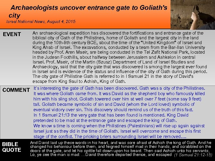 Archaeologists uncover entrance gate to Goliath's city Israel National News, August 4, 2015 EVENT