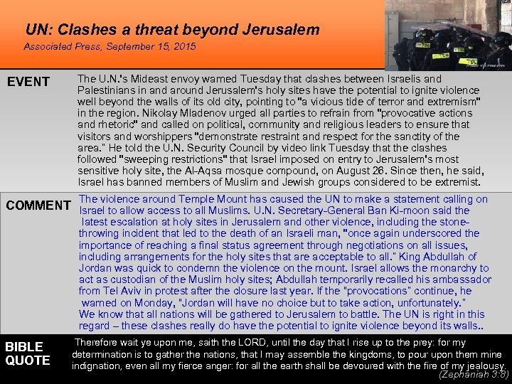 UN: Clashes a threat beyond Jerusalem Associated Press, September 15, 2015 EVENT The U.
