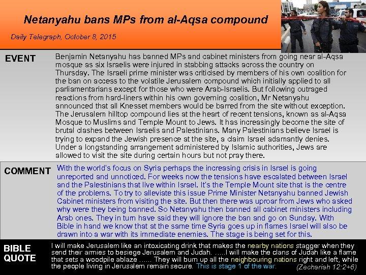 Netanyahu bans MPs from al-Aqsa compound Daily Telegraph, October 8, 2015 EVENT Benjamin Netanyahu