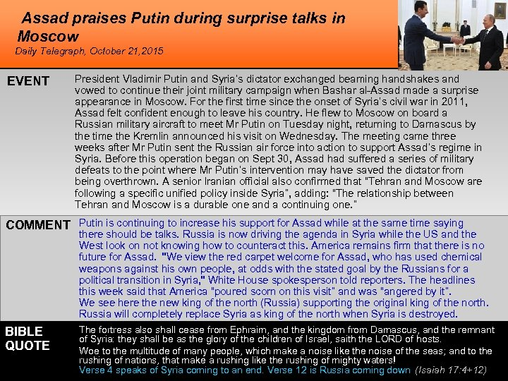 Assad praises Putin during surprise talks in Moscow Daily Telegraph, October 21, 2015 EVENT