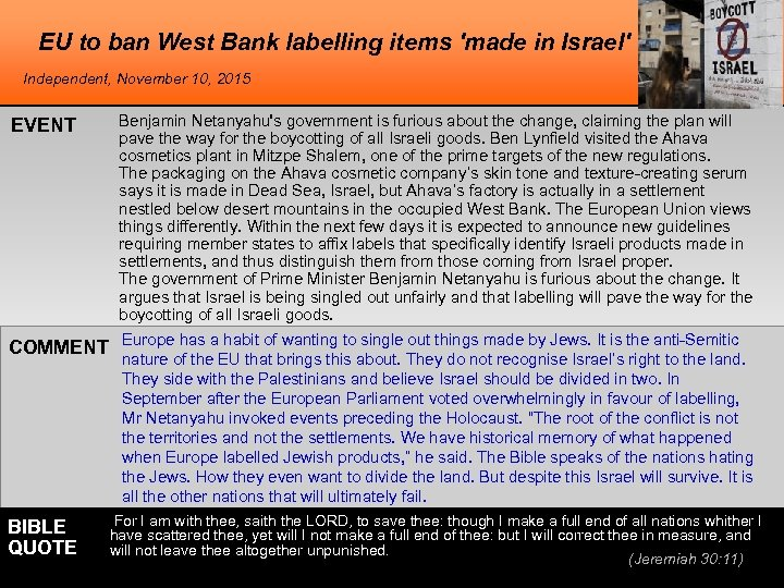 EU to ban West Bank labelling items 'made in Israel' Independent, November 10, 2015