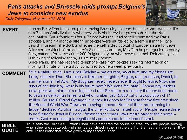 Paris attacks and Brussels raids prompt Belgium's Jews to consider new exodus Daily Telegraph,